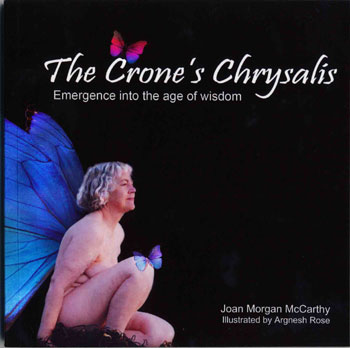 The Crones Chrysalis: Emergence into the Age of Wisdom